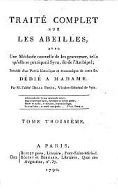 Traité complet sur les Abeilles: Volume3