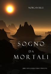 Sogno Da Mortali (Libro #15 In L'anello Dello Stregone)