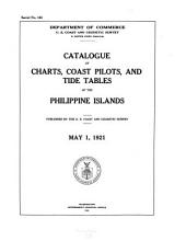 Catalogue of Charts, Maps, Coast Pilots, Tide Tables and Current Tables of the Philippine Islands