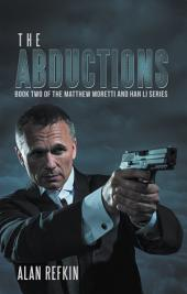 The Abductions: Book Two of the Matthew Moretti and Han Li Series