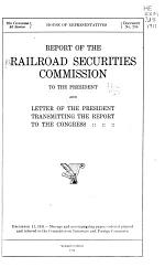 Report of the Railroad Securities Commission to the President and Letter of the President Transmitting the Report to the Congress ...