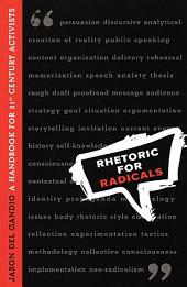 Rhetoric for Radicals: A Handbook for 21st Century Activists