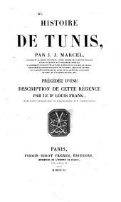 Histoire de Tunis: précédée d'une description de cette régence