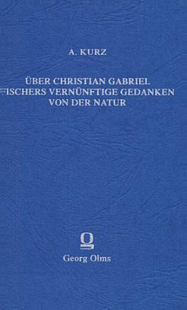 ber Christian Gabriel Fischers vern  nftige Gedanken von der Natur PDF