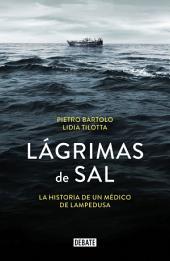Lágrimas de sal: La historia de un médico de Lampedusa
