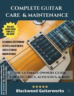Complete Guitar Care & Maintenance