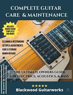 Complete Guitar Care   Maintenance Book