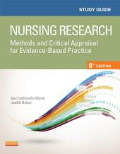 Study Guide for Nursing Research - E-Book: Methods and Critical Appraisal for Evidence-Based Practice, Edition 8