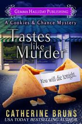 Tastes Like Murder: a Cookies & Chance Mystery