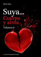 Suya, cuerpo y alma - Volumen 6