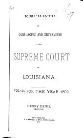 Reports of Cases Argued and Determined in the Supreme Court of Louisiana: Volume 44