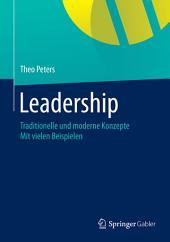 Leadership: Traditionelle und moderne Konzepte Mit vielen Beispielen