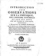 Introduction aux observations sur la physique, sur l'histoire naturelle et sur les arts [1771-1772] ... par M. l'abbé Rozier,...