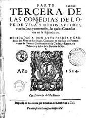 Parte tercera de las Comedias de Lope de Vega y otros autores, con sus loas y entremeses...