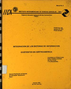 Integraci  n de los sistemas de informaci  n existentes en Centroam  rica  Algunas alternativas para formuladores de pol  ticas y planeadores Manual no  8 PDF