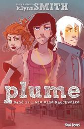 Plume - Band 1: ... wie eine Rauchwolke