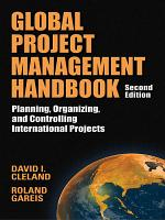 Global Project Management Handbook  Planning  Organizing and Controlling International Projects  Second Edition PDF