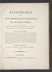 Recherches sur les ossemens fossiles de quadrupèdes,: où l'on rétablit les caractères de plusiers espèces d'animaux que les révolutions du globe paroissent avoir détruites;, Volume2