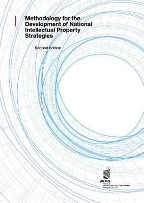 Methodology for the Development of National Intellectual Property Strategies  2nd ed