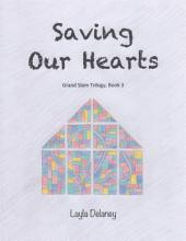 Saving Our Hearts - Grand Slam Trilogy: Book 3