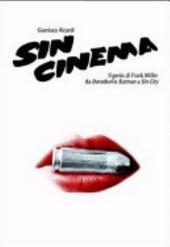 Sin cinema. Il genio di Frank Miller da Batman a Sin City