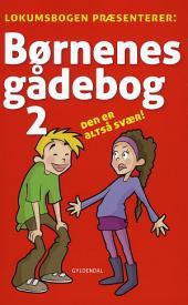 Børnenes gådebog 2: Den er altså svær!