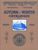 The Autumn and Winter Catalogue  1910 1911  of the Hudson s Bay Company