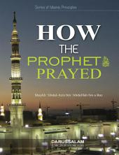 How the Prophet (PBUH) Prayed