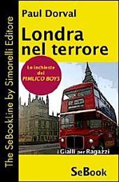Londra nel terrore. Le inchieste dei Pimlico Boys