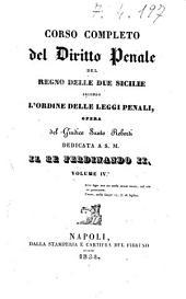 Corso completo del diritto penale del Regno delle Due Sicilie secondo l'ordine delle leggi penali opera del giudice Santo Roberti: Volume 4