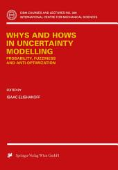 Whys and Hows in Uncertainty Modelling: Probability, Fuzziness and Anti-Optimization