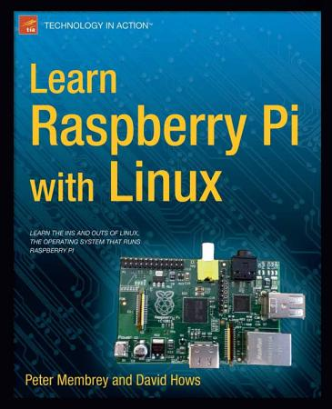 Learn Raspberry Pi with Linux PDF