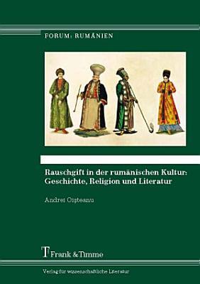 Rauschgift in der rum  nischen Kultur  Geschichte  Religion und Literatur PDF