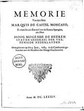Memorie van den heer marquis de Castel Moncayo, extraordinaris envoyé van de kroon Spangien, aen haer hoog mogende de heeren Staten Generael der Vereenigde Nederlanden. Overgelevert op den 9. juny, 1684. in de conferentie gehouden met de ministers der hooge geallieerden