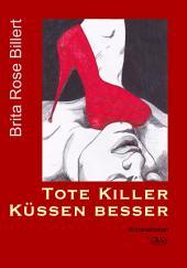 Tote Killer küssen besser