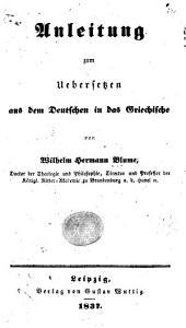 Anleitung zum Uebersetzen aus dem Deutschen in das Griechische