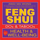 Feng Shui Dos and Taboos for Health and Well-being