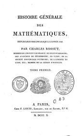 Histoire générale des mathématiques, depuis leur origine jusquà l'année 1808: Volume1