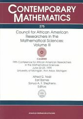 Council for African American Researchers in the Mathematical Sciences: Fifth Conference for African American Researchers in the Mathematical Sciences, June 22-25, 1999, University of Michigan, Ann Arbor, Michigan. Volume III