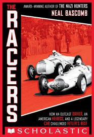 The Racers How An Outcast Driver An American Heiress And A Legendary Car Challenged Hitler S Best Scholastic Focus
