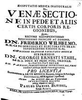 Disputatio medica inauguralis de venae sectione in pede et aliis certis corporis regionibus