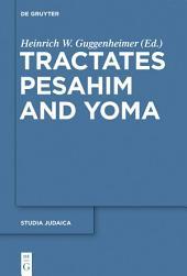 Tractates Pesahim and Yoma