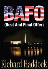 Bafo: (Best and Final Offer)
