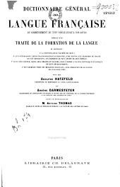 Dictionnaire général de la langue française du commencement du XVIIe siècle jusq'à nos jours: précédé d'un traité de la formation de la langue ..