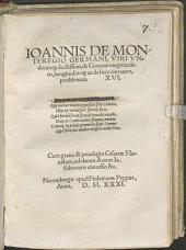 Ioannis De Monteregio Germani, Viri Vndecunq[ue] doctissimi, de Cometae magnitudine, longitudineq[ue] ac de loco eius uero, problemata XVI.