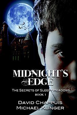Midnight   s Edge  The Secrets of Sleepy Meadows  Book 1 PDF