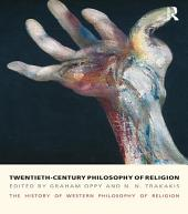 Twentieth-Century Philosophy of Religion: The History of Western Philosophy of Religion, Volume 5