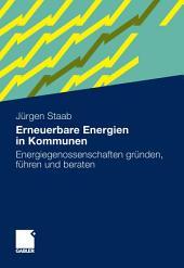 Erneuerbare Energien in Kommunen: Energiegenossenschaften gründen, führen und beraten.