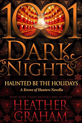 Haunted Be the Holidays  A Krewe of Hunters Novella