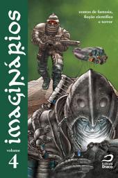 Imaginários - contos de fantasia, ficção científica e terror: Volume 4